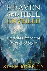 Heaven and Hell Unveiled by Stafford Betty